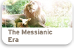 The Messianic Era