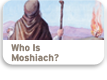 Who Is Moshiach?