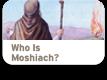 Who Is Moshiach?